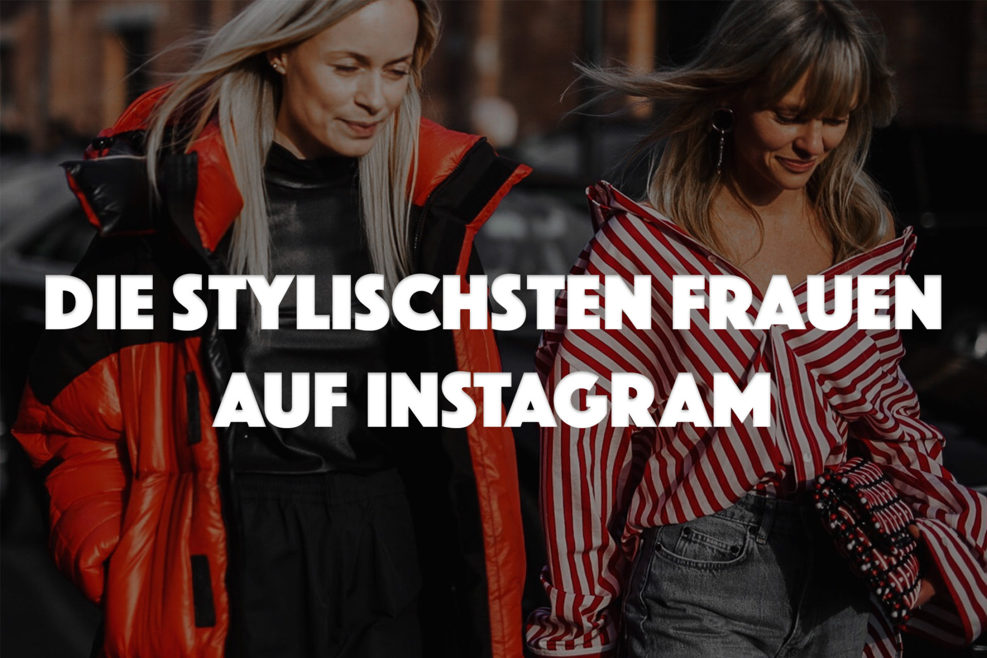 Stylischsten Frauen auf Instagram